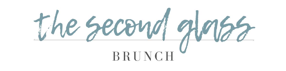 The Second Glass | Brunch Menu